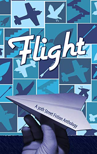 Flight: A 30th Street Fiction Anthology